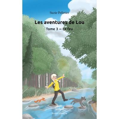 Les aventures de Lou, tome 3 -  Le feu